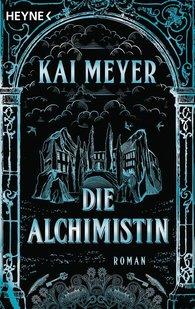 Kai  Meyer - Die Alchimistin