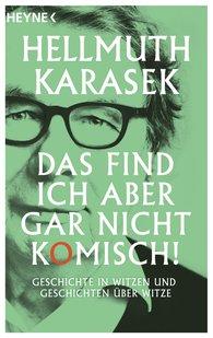 Hellmuth  Karasek - Das find ich aber gar nicht komisch!