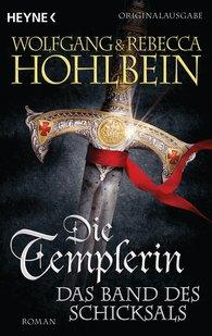Wolfgang  Hohlbein, Rebecca  Hohlbein - Die Templerin – Das Band des Schicksals