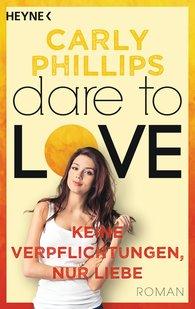 Carly  Phillips - Keine Verpflichtungen, nur Liebe