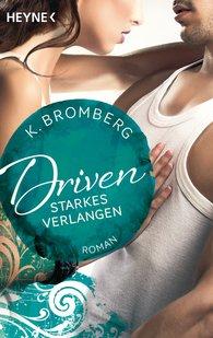 K.  Bromberg - Driven. Starkes Verlangen