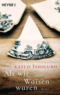 Kazuo  Ishiguro - Als wir Waisen waren