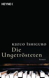 Kazuo  Ishiguro - Die Ungetrösteten