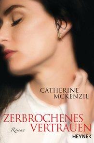 Catherine  McKenzie - Zerbrochenes Vertrauen