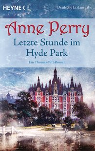 Anne  Perry - Letzte Stunde im Hyde Park