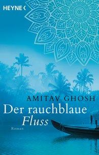 Amitav  Ghosh - Der rauchblaue Fluss