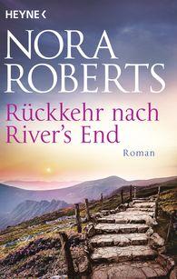 Nora  Roberts - Rückkehr nach River's End