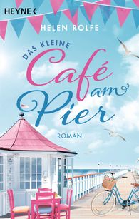Helen  Rolfe - Das kleine Café am Pier