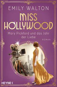 Emily  Walton - Miss Hollywood – Mary Pickford's Year of Love