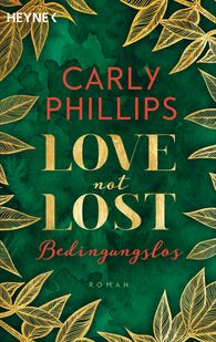 Carly  Phillips - Love not Lost - Bedingungslos