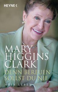 Mary  Higgins Clark - Denn bereuen sollst du nie