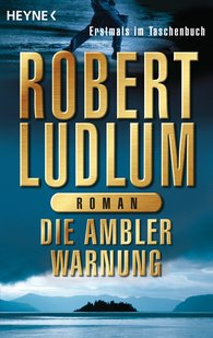 Robert  Ludlum - Die Ambler-Warnung