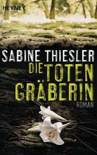 Sabine  Thiesler - Die Totengräberin