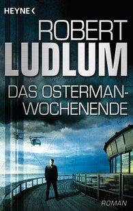 Robert  Ludlum - Das Osterman-Wochenende
