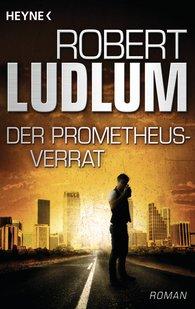 Robert  Ludlum - Der Prometheus-Verrat
