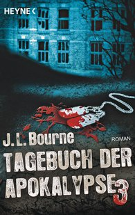 J.L.  Bourne - Tagebuch der Apokalypse 3