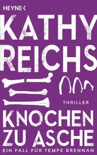Kathy  Reichs - Knochen zu Asche