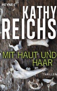 Kathy  Reichs - Mit Haut und Haar