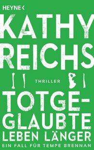 Kathy  Reichs - Totgeglaubte leben länger