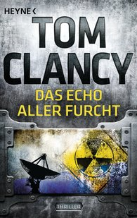 Tom  Clancy - Das Echo aller Furcht