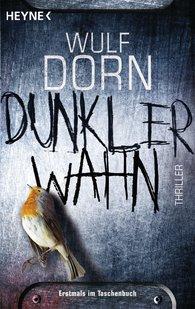 Wulf  Dorn - Dunkler Wahn