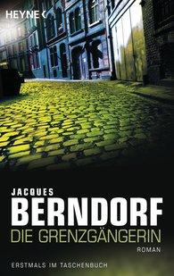 Jacques  Berndorf - Die Grenzgängerin