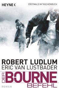 Robert  Ludlum, Eric Van  Lustbader - Der Bourne Befehl