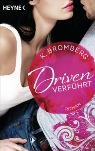 K.  Bromberg - Driven. Verführt