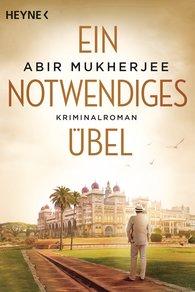 Abir  Mukherjee - Ein notwendiges Übel