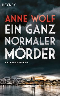 Anne  Wolf - A Perfectly Normal Murderer