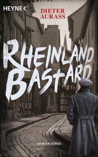 Dieter  Aurass - Rhineland Bastard