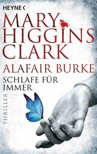 Mary  Higgins Clark, Alafair  Burke - Schlafe für immer