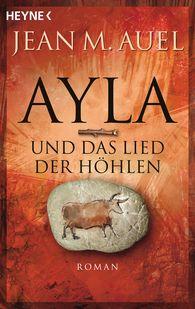 Jean M.  Auel - Ayla und das Lied der Höhlen