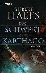 Gisbert  Haefs - Das Schwert von Karthago