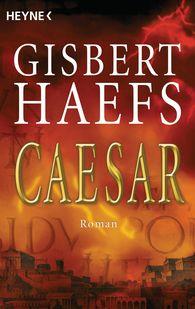 Gisbert  Haefs - Caesar