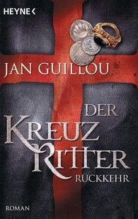 Jan  Guillou - Der Kreuzritter - Rückkehr
