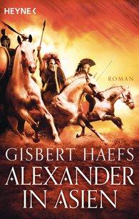 Gisbert  Haefs - Alexander in Asien