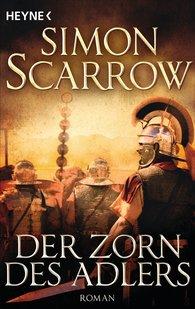 Simon  Scarrow - Der Zorn des Adlers