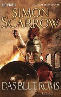 Simon  Scarrow - Das Blut Roms