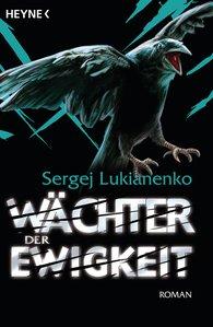 Sergej  Lukianenko - Wächter der Ewigkeit
