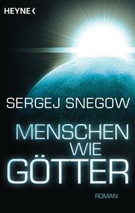 Sergej  Snegow - Menschen wie Götter