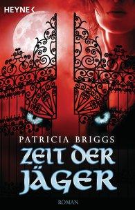 Patricia  Briggs - Zeit der Jäger