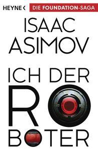 Isaac  Asimov - Ich, der Roboter