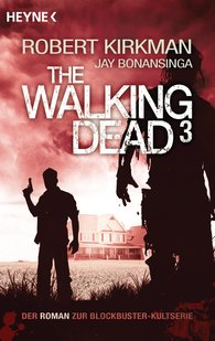 Robert  Kirkman, Jay  Bonansinga - The Walking Dead 3