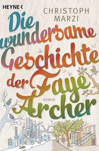 Christoph  Marzi - The Wondrous Story of Faye Archer
