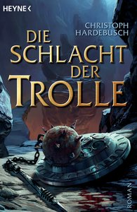 Christoph  Hardebusch - The Battle of the Trolls