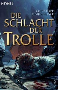 Christoph  Hardebusch - Die Schlacht der Trolle