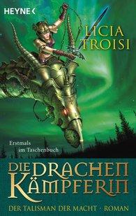 Licia  Troisi - Die Drachenkämpferin 3 - Der Talisman der Macht