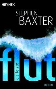 Stephen  Baxter - Die letzte Flut