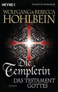 Wolfgang  Hohlbein, Rebecca  Hohlbein - Die Templerin – Das Testament Gottes